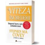 Viteza increderii. Singurul lucru care schimba totul - Stephen M.R. Covey & Rebecca R. Merrill