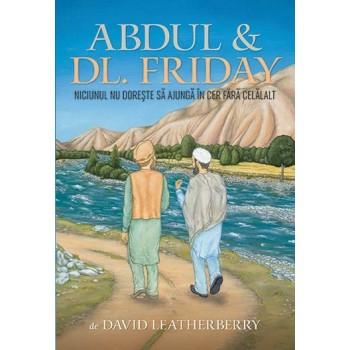 Abdul & Dl. Friday, Niciunul nu doreste sa ajunga in cer fara celalalt - David Leatherberry