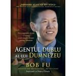 Agentul dublu al lui Dumnezeu - Bob Fu