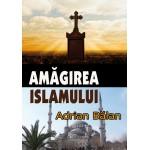 Amagirea islamului - Adrian Balan