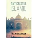 Anticristul Islamic - adevarul socant despre natura reala a fiarei - Joel Richardson