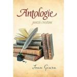 Antologie - poezii crestine - Ioan Giura