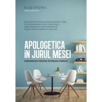 Apologetica in jurul mesei - Vlad Criznic, ed. gen.