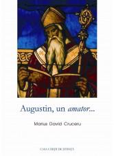 Augustin, un amator - Marius David Cruceru