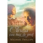 Avutia cea mai de pret (Surorile din Comitatul Shenandoah - vol.4) - Michael Phillips