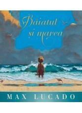 Baiatul si marea (Seria Regelui) - Max Lucado