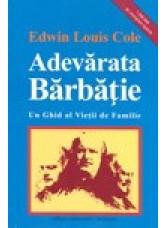 Adevarata barbatie carte+ghid de studiu- Edwin Louis Cole