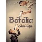 Batalia pentru o generatie - Lisa Hutchcraft si Ron Hutchcraft