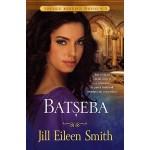 Batseba - Seria Sotiile Regelui David, vol.3  - Jill Eilleen Smith