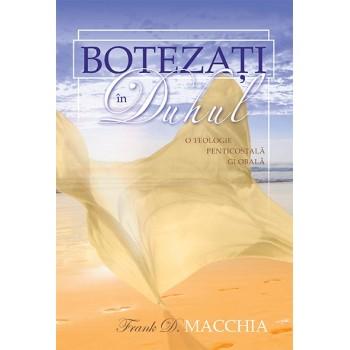 Botezati in Duhul - Frank D. Macchia