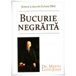 Bucurie negraita - Martin Lloyd-Jones
