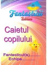 Caietul elevului - Fantasticii-Bibliei
