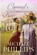 Caminul domnisoarei Katie - vol.4 (Seria: Verisoarele din Carolina) - Michael Phillips