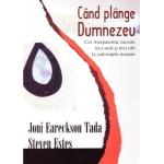 Cand plange Dumnezeu - Joni Eareckson Tada & Steven