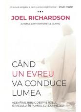 Cand un Evreu va conduce lumea - Joel Richardson