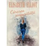 Cararea singuratatii - Elisabeth Elliot