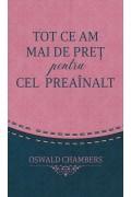 Tot ce am mai de pret pentru Cel Preainalt - ediție de buzunar (roz/portocaliu) - Oswald Chambers