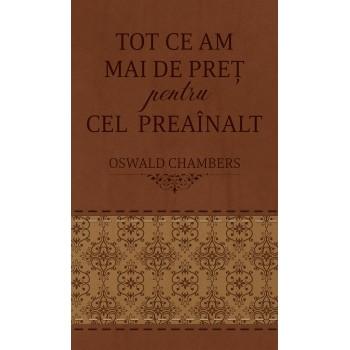Tot ce am mai de pret pentru Cel Preainalt - ediție de buzunar (maro/bej) - Oswald Chambers