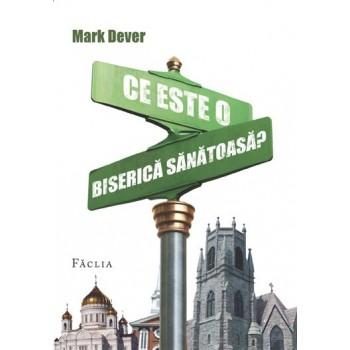 Ce este o biserica sanatoasa? - Mark Dever