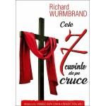 Cele 7 cuvinte de pe cruce - Richard Wurmbrand