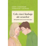 Cele cinci limbaje ale scuzelor. Ed. a III-a revizuita- Gary Chapman & Jennifer Thomas