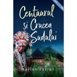 Centaurul și Crucea Sudului - Marius Taciuc