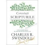 Cercetati Scripturile. Cum sa gasesti hrana de care are nevoie sufletul tau - Charles R. Swindoll