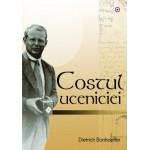 Costul uceniciei - Dietrich Bonhoeffer