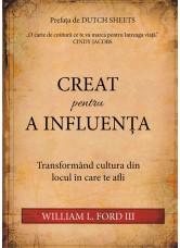 Creat pentru a influenta - William L. Ford