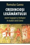 Credinciosi legamantului:repere isagogice si teologice in studiul cartii Estera (ed.2) - Romulus Ganea