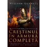 Crestinul in armura completa - Vol.2 - William Gurnall