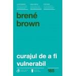 Curajul de a fi vulnerabil-Brene Brown