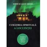 Curatirea spirituala a locuintei - Eddie si Alice Smith