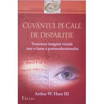 Cuvantul pe cale de disparitie - Arthur W. Hunt III