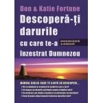 Descopera-ti darurile cu care te-a inzestrat Dumnezeu - Don si Katie Fortune