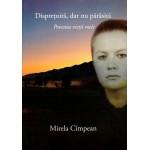 Dispretuita, dar nu parasita - Povestea vietii mele - Mirela Cimpean