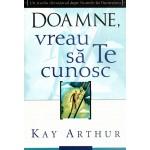 Doamne, vreau sa te cunosc - Kay Arthur