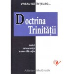 Doctrina trinitatii - Alister McGrath