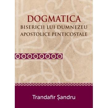 Dogmatica - Trandafir Sandru