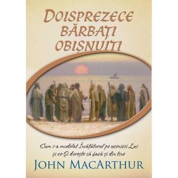 Doisprezece barbati obisnuiti - John MacArthur