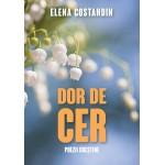 Dor de cer - Elena Costandin