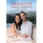 Dragoste fara limite - Nick Vujicic