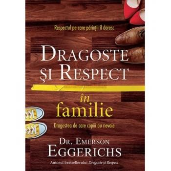 Dragoste şi Respect în familie, Dragostea de care copiii au nevoie - autor Dr.Emerson Eggerichs