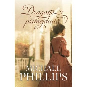 Dragoste primejduita - vol.1 (Seria: Verisoarele din Carolina) Michael Phillips