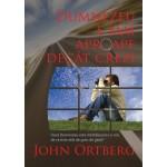 Dumnezeu e mai aproape decat crezi - John Ortberg