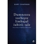 Dumnezeu vorbeste limbajul iubirii tale - Gary Chapman