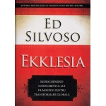 Ekklesia. Redescoperind instrumentul lui Dumnezeu pentru transformarea globala - Ed Silvoso