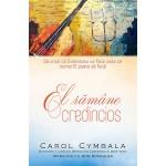 El ramane credincios - Carol Cymbala & Ann Spangler