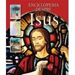 Enciclopedia despre Isus - Lois Rock