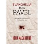 Evanghelia dupa Pavel - John MacArthur